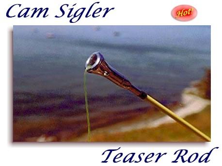 Cam sigler teaser rod dan blanton fly fishing resources for Fishing line camera